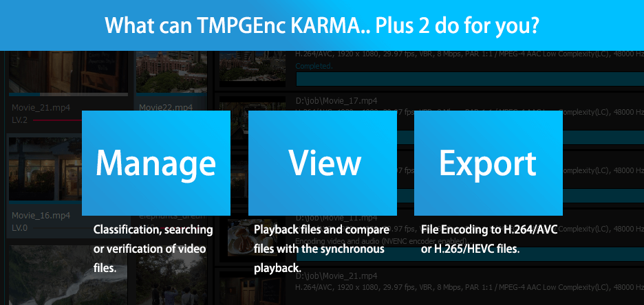 Dedicated application to manage video files - TMPGEnc KARMA